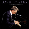 David Foster - An Intimate Evening (Live)  artwork