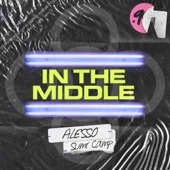 Alesso;SUMR CAMP - In The Middle