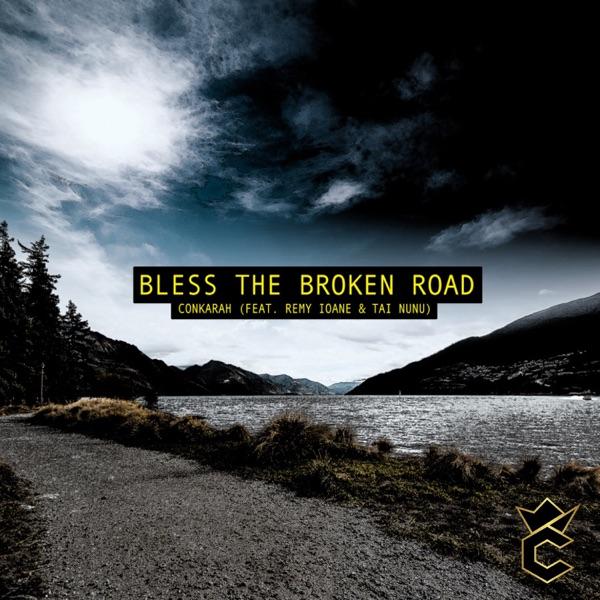 Bless the Broken Road (feat. Remy Ioane & Tai Nunu) - Single