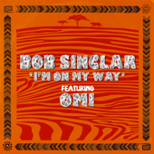 I'm on My Way (feat. Omi) - Bob Sinclar