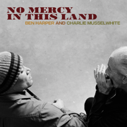 No Mercy in This Land (Deluxe Edition) - Ben Harper & Charlie Musselwhite
