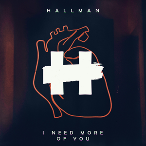 Hallman - I Need More of You feat. Le June