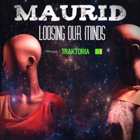 Loosing Our Minds - MAURID