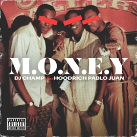 HoodRich Pablo Juan & DJ Champ – M.O.N.E.Y – Single [iTunes Plus AAC M4A]