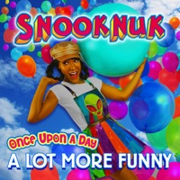 Snooknuk - Once Upon a Day, A Lot More Funny