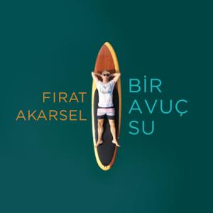 Firat Akarsel - Bir Avuç Su