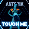 Touch Me - Single, Antonia
