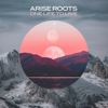 One Life To Live - Arise Roots