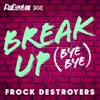 Break Up Bye Bye Frock Destroyers Version - The Cast of RuPaul's Drag Race UK mp3