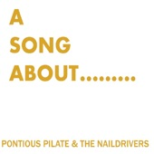 Pontious Pilate & the Naildrivers - Live and Learn