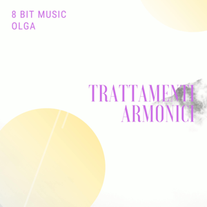 8 Bit Music Olga - Trattamenti Armonici