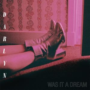 Darlyn - Was It a Dream