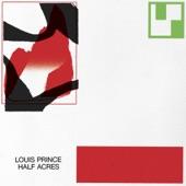Louis Prince - Half Acres