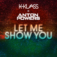 Let Me Show You - ANTON POWERS-K-KLASS