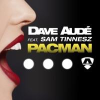 Pacman (Scotty Boy, Block & Crown rmx) - DAVE AUDE - SAM TINNESZ
