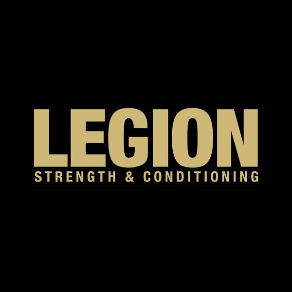 Legion Strength & Conditioning Podcast
