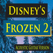 Disney's Frozen 2 Soundtrack (Acoustic Guitar Version)
