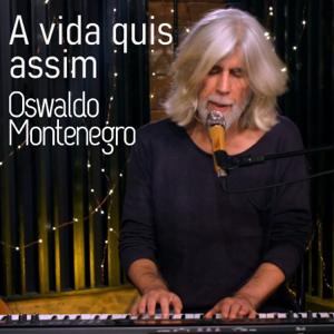 Oswaldo Montenegro - A Vida Quis Assim