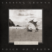 Voice of Truth: The Ultimate Collection - Casting Crowns - Casting Crowns
