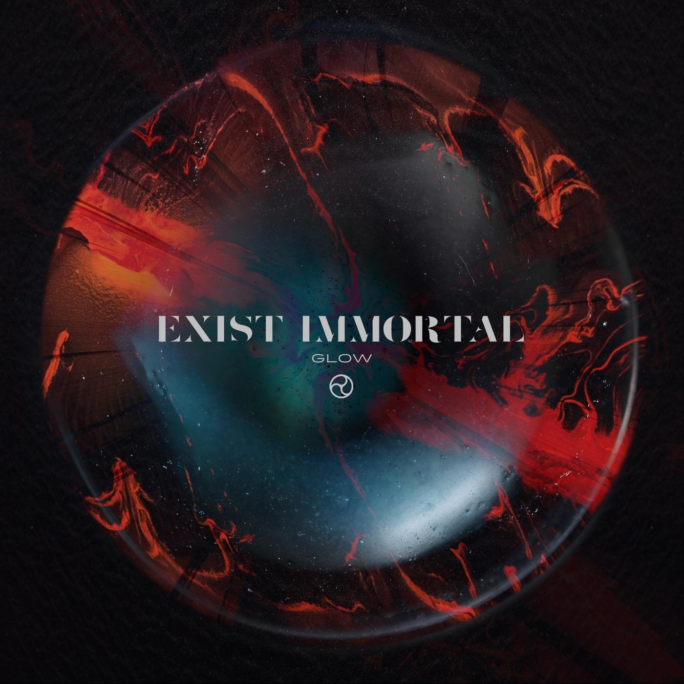 Exist Immortal - Glow [Single] (2019)