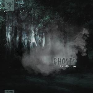 Landhouse - Ghosts