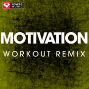Motivation (Extended Workout Remix) - Power Music Workout - Power Music Workout