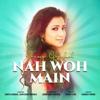 Nah Woh Main - Shreya Ghoshal mp3