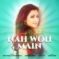 Nah Woh Main - Single
