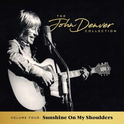 The John Denver Collection, Vol 4: Sunshine On My Shoulders - John Denver