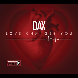 Dax - Love Changes You