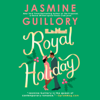 Jasmine Guillory - Royal Holiday (Unabridged)  artwork