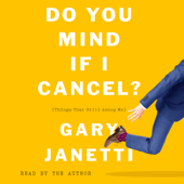 Do You Mind If I Cancel? - Gary Janetti Cover Art