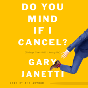 Do You Mind If I Cancel?