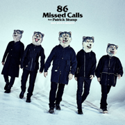 86 Missed Calls (feat. Patrick Stump) - MAN WITH A MISSION - MAN WITH A MISSION
