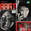 Raat Aur Din (Original Motion Picture Soundtrack)