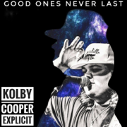 Good Ones Never Last - Kolby Cooper