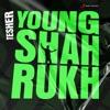 Young Shahrukh Single