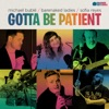 Gotta Be Patient by Michael Bublé, Barenaked Ladies, Sofia Reyes