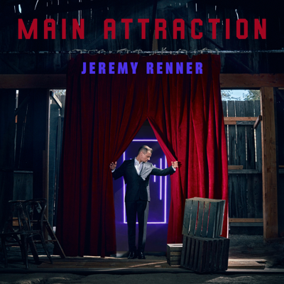 Main Attraction - Jeremy Renner song