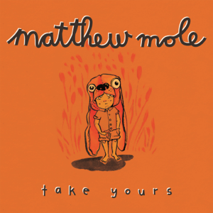 Matthew Mole - Take Yours