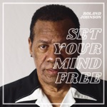 Roland Johnson - Set Your Mind Free
