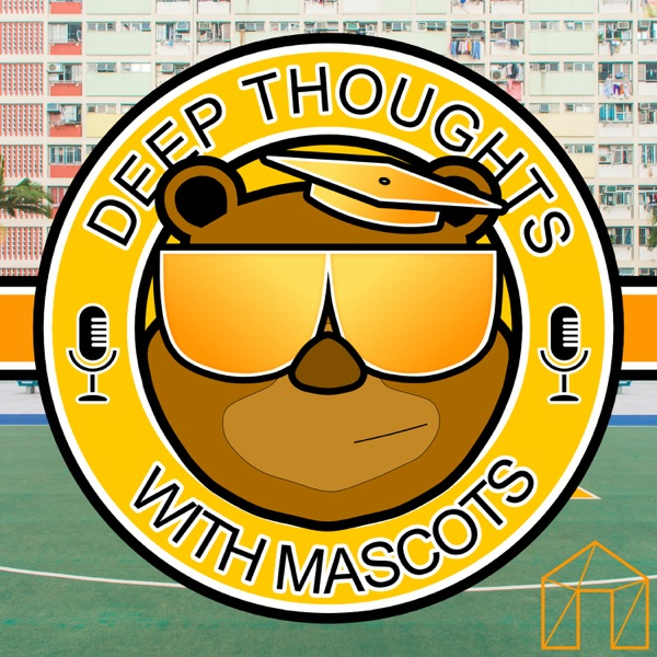 Deep Thoughts With Mascots