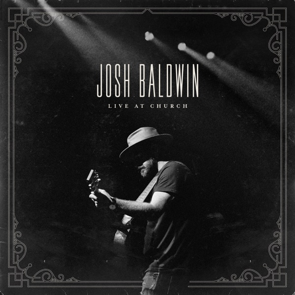 Josh Baldwin - Live at Church