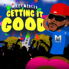 Mikey Mercer - Getting It Good artwork
