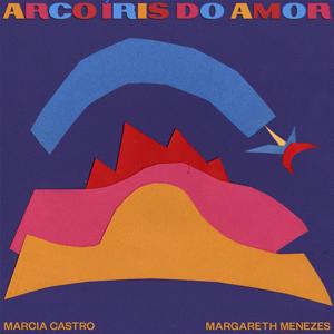 Marcia Castro & Margareth Menezes - Arco-íris do Amor
