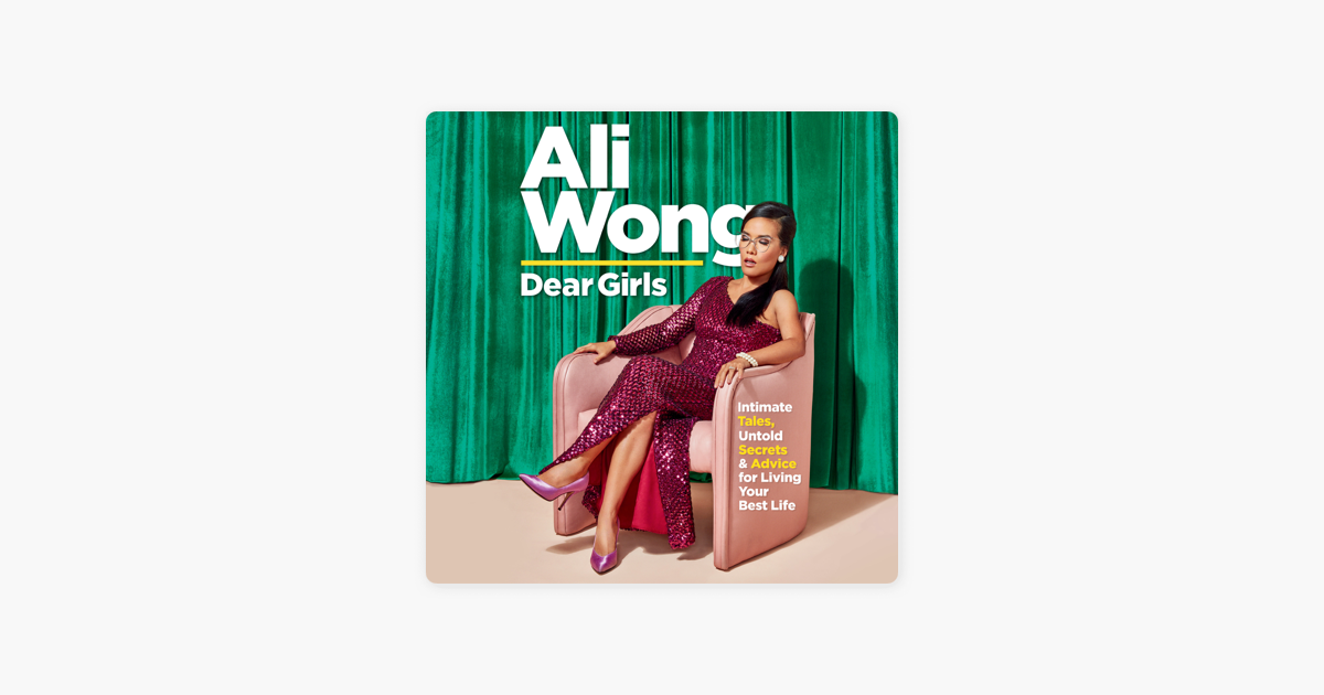 Dear Girls: Intimate Tales, Untold Secrets & Advice for Living Your Best Life (Unabridged) - Ali Wong