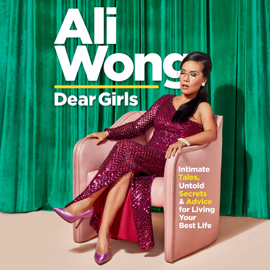 Dear Girls: Intimate Tales, Untold Secrets & Advice for Living Your Best Life (Unabridged) - Ali Wong mp3 download