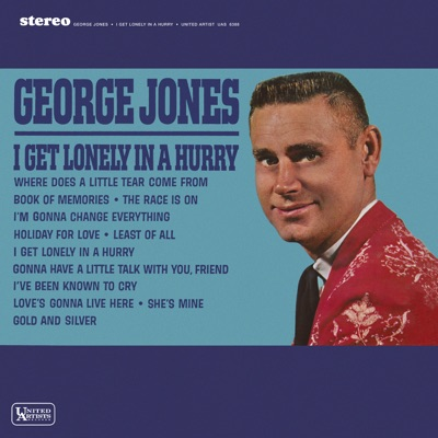I Get Lonely In a Hurry - George Jones