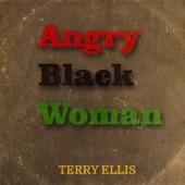 Terry Ellis - Angry Black Woman