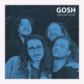 Gosh - Take Me Home